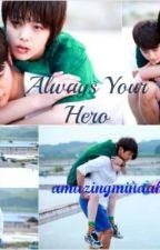 Always Your Hero by amazingminaah