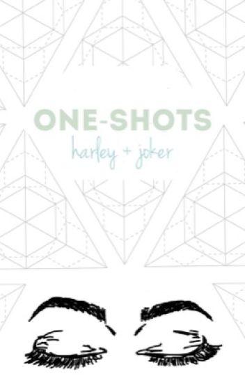 One Shots: Harley and Joker