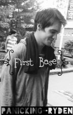 First Base // Ryden by panicking-ryden