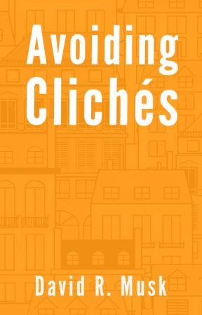 Avoiding Clichés by DavidMusk