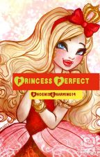 Book 4. Princess Perfect by PhoenixCharming14