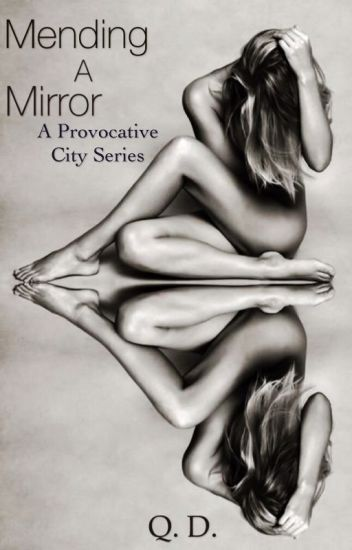 Mending A Mirror: A Provocative City Series #3