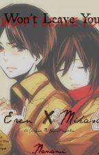 I won't leave you (Eren x Mikasa - Attack on Titan) by _Nanami_