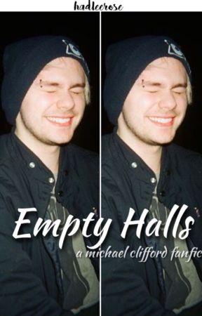 Empty Halls// m.c. [au] by hadleerose