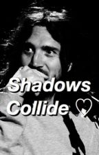 Shadows Collide ♡ by cliffspancakes