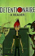 Detentionaire x Reader by 1StarCaster