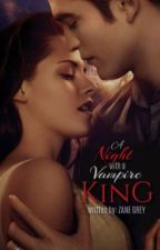 A Night with the Vampire King by ZaneGreyxx