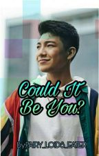 Could It Be You? (A Darren Espanto Fanfiction) by FAIRY_LOIDS_EATER