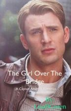 The Girl over the Bridge: A Captain America Love Story by LisaBGreen