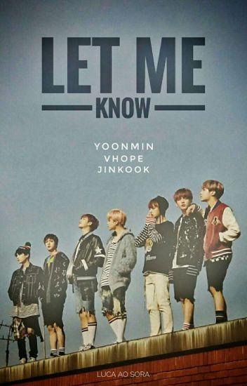 « Let Me Know » YoonMin • VHope • JinKook