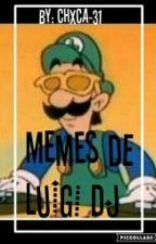 Memes De Dj Luigi by Chxca-31