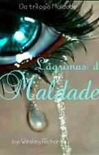 Lágrimas Da Maldade by ValdaLima8