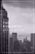 The Runaway by MayenWrites