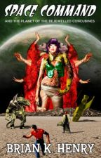 Space Command and the Planet of the Bejewelled Concubines by abstractplane