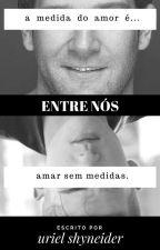 Entre Nós by uriaray