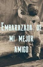Embarazada de Mi Mejor amigo by mixtocray6