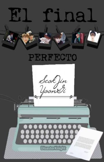 El final perfecto || Sujin