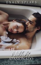 Amor Apasionado. (+18) by ExalySpears