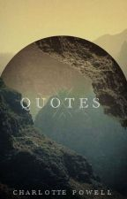 Q U O T E S by Charlotte_Powell