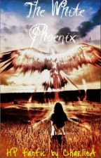 The White Phoenix [HP FanFic] (On Hold) by CharlieA