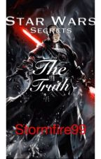 Star Wars:Secrets-The truth [A Sith Lord fanfic] by stormfire99
