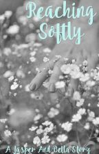 Reaching Softly by fangirl_sierra