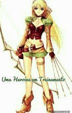 Uma Heroina Em Treinamento by FranceGeek