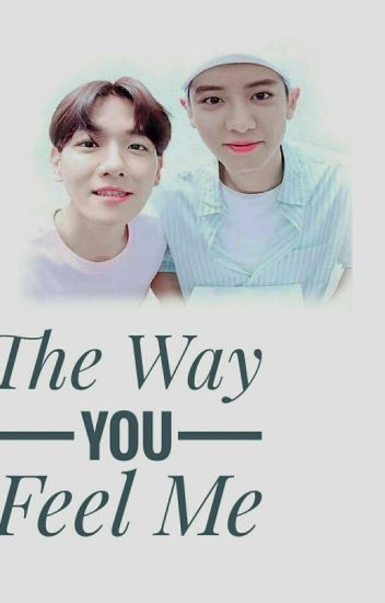 The Way You Feel Me - Completed