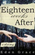 Eighteen Weeks After: A Short Story by eden-grace