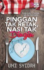 Pinggan Tak Retak, Nasi Tak Dingin by karyaseni2u