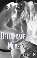 Deliberate Moves  by tootee24