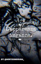 L'apparenza inganna.  [[YOONMIN]] by MinYoongiSuga_