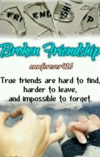Broken Friendship by annforever416