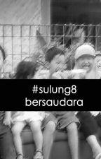 (hashtag) #sulung8bersaudara by nidaaadiilah