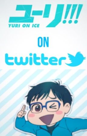 9d474f4eef01 Yuri On Ice On Twitter  HIATUS  - Welcome to Twitter Yuri! - Wattpad