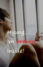 Hyung, Im Broken Inside! by JHopeIsLove