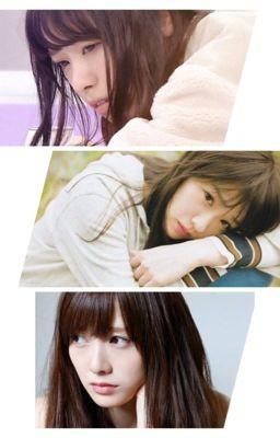Đọc truyện [Nogizaka46].[3 người chúng ta]