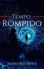 Tempo Rompido by Brenno_Nascimento