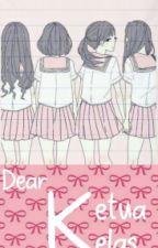 Dear Ketua Kelas by jihanpspt_