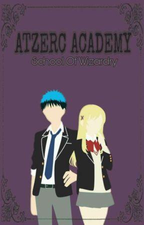 Atzerc Academy:School of Wizardry by GirlInTheRain13