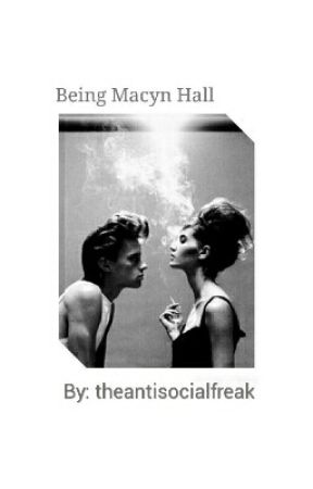 Being Macyn Hall. //DISCONTINUED  by theantisocialfreak