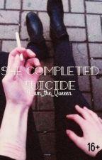 Она покончила с собой... by I_am_the_Queeen