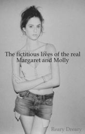 The fictitious lives of the real Margaret and Molly by rearydreary