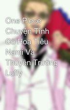 One Piece Chuyện Tình Cô Hoa Ţiêu Nami Và Thuyền Trưởng Luffy by zokochan05