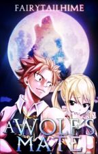 A Wolf's Mate [Fairy Tail Fanfic] |COMPLETED| ✔️ [Wattys 2017] by FairyTailHime