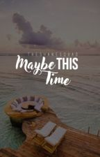 MAYBE THIS TIME || SEBASTIAN STAN [1] by -TheShakeSquad-