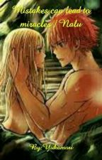 Mistakes can lead to miracles/Nalu by Yukamori