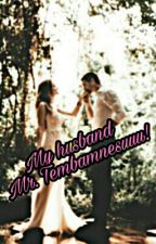 My husband, Mr. Tembamnesuuu! by nanaraisya1011
