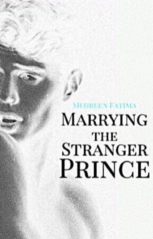 Marrying the Stranger Prince | Ongoing by GoldenTiara_x