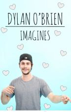Dylan O'Brien Imagines by JMTwrites